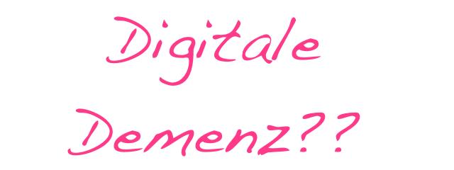 Digitale Demenz – Der Aufreger im Netz
